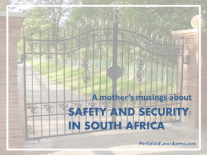 a mother's thoughts on safety and security in SA