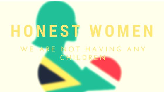 Honest Women - we are not having any children| SA Mom Blogs
