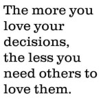 the-more-you-love-your-decisions
