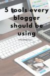 5 Tools every blogger needs to be using.