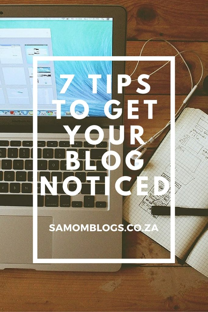 Tips to get your blog noticed | SA Mom Blogs