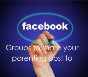 Facebook groups to share your parenting post to