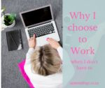{Guest Post} Why I choose to work when I don't have to, and dealing with the guilt.