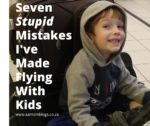 Seven Stupid Mistakes I've Made: Flying with Kids